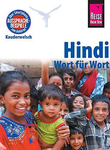 Hindi - Wort für Wort: Kauderwelsch-Sprachführer von Reise Know-How