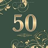 50 Libro de visitas: Para la celebración de los 50 años | Para llenar con felicitaciones, frases creativas y fotos | Perfecto para hasta 60 personas | Escritura de oro sobre verde
