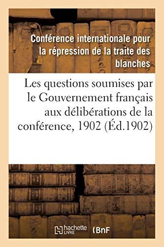 Rapports sur les questions soumises par le Gouvernement français aux délibérations de la conférence: juillet 1902