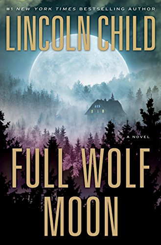 Full Wolf Moon: A Novel (Jeremy Logan Series, Band 5)