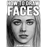 How to Draw Faces: Learn to Draw People from Complete Scratch (English Edition)