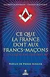 Ce que la France doit aux francs-maçons (First document) (French Edition)