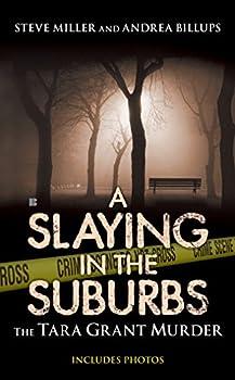 Mass Market Paperback A Slaying in the Suburbs: The Tara Grant Murder (Berkley True Crime) Book