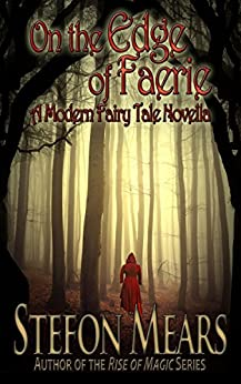 On the Edge of Faerie: A Modern Fairy Tale Novella by [Stefon Mears]