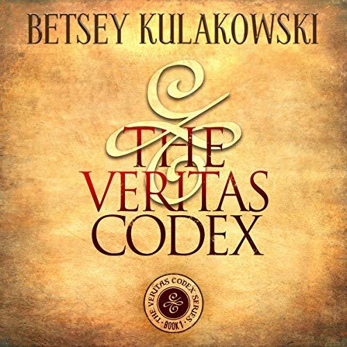 The Veritas Codex Audiobook By Betsey Kulakowski cover art