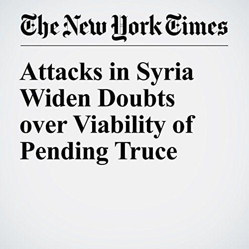 Attacks in Syria Widen Doubts over Viability of Pending Truce audiobook cover art