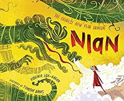 Nian, The Chinese New Year Dragon by Virginia Loh-Hagan, illustrated by Timothy Banks