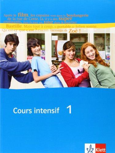 Cours intensif 1: Schülerbuch 1. Lernjahr (Cours intensif. Französisch als 3. Fremdsprache)