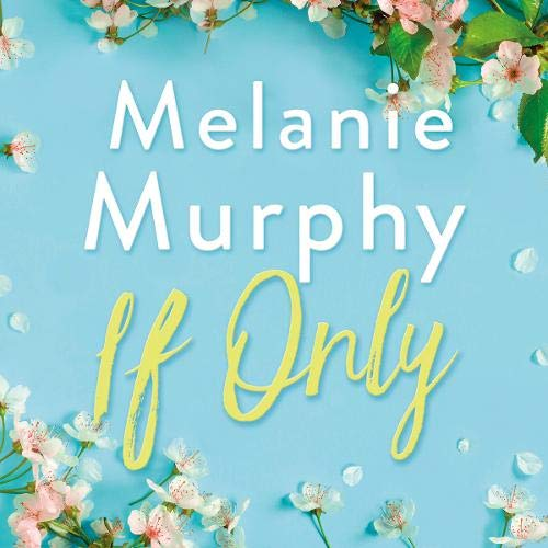 If Only Audiobook By Melanie Murphy cover art