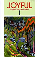 JOYFUL English Communication Ⅰ 文部科学省検定済教科書 [コⅠ354]