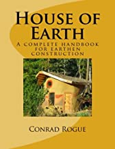 House of Earth: A complete handbook for earthen construction