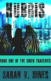 Hubris (The Siren Tragedies Book 1) by [Sarah V. Hines]