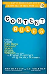 Content Rules: How to Create Killer Blogs, Podcasts, Videos, Ebooks, Webinars (And More) That Engage Customers and Ignite Your Business (New Rules Social Media Series) [Hardcover] Hardcover