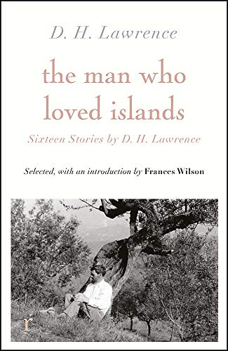 The Man Who Loved Islands: Sixteen Stories by D H Law