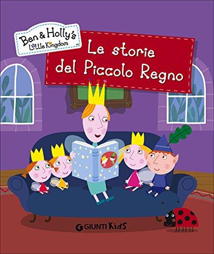 Le storie del piccolo regno. Ben & Holly's Little Kingdom