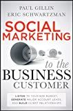 Social Marketing to the Business Customer: Listen to Your B2B