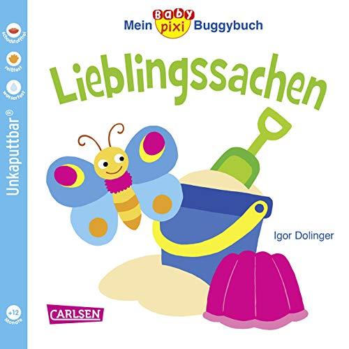 Baby Pixi (unkaputtbar) 46: Mein Baby-Pixi Buggybuch: Lieblingssachen (46)