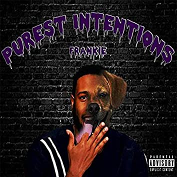 Purest Intentions