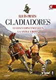 GLADIADORES. LUCHA Y ESPECTÁCULO EN LA ANTIGUA ROMA (Crónicas de la Historia)