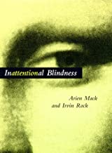 Inattentional Blindness (Cognitive Psychology) by Arien Mack (1998-03-27)