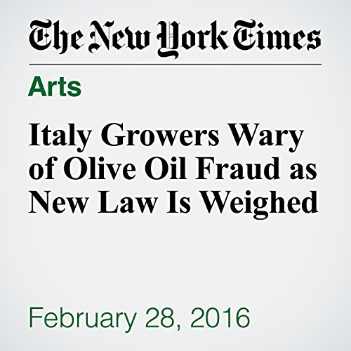 Italy Growers Wary of Olive Oil Fraud as New Law Is Weighed audiobook cover art