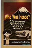 Who Was Honda?: A boy who pursued his dream