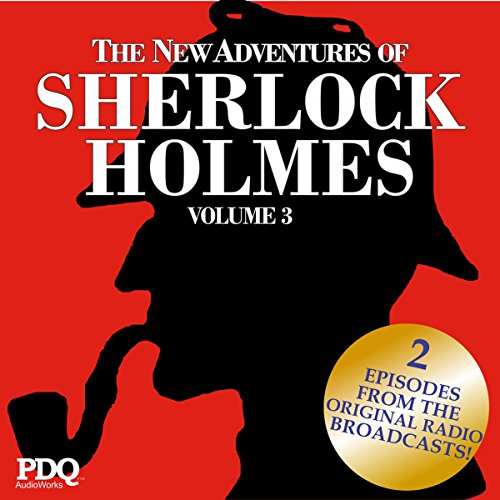 The New Adventures of Sherlock Holmes: The Golden Age of Old Time Radio, Vol. 3 audiobook cover art