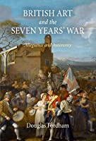 British Art and the Seven Years' War: Allegiance and Autonomy