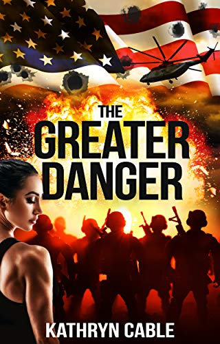 The Greater Danger: An Alternate History Novel by [Kathryn Cable]