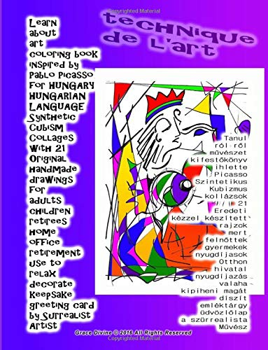 Download Learn about art coloring book inspired by  Pablo Picasso for Hungary Hungarian Language Synthetic Cubism Collages with 21 Original handmade drawings for adults children retirees home office retirement use to relax decorate keepsake 1539169839