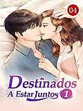 Destinados a estar juntos 4: No podremos volver a vernos (El Uno para el Otro) (Spanish Edition)