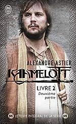 Kaamelott, Livre 2, deuxième partie - Episodes 51 à 100 d'Alexandre Astier