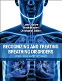 Recognizing and Treating Breathing Disorders: A Multidisciplinary Approach - Leon Chaitow ND  DO (UK)