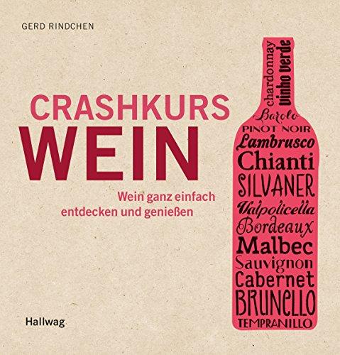 Crashkurs Wein: Wein ganz einfach entdecken und genießen