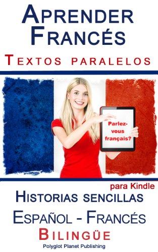 Aprender Francés - Textos paralelos - Historias sencillas (Español ...