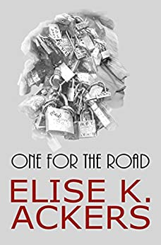 One for the Road (The Road Series) by [Elise K. Ackers]