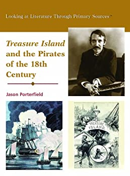 Treasure Island and the Pirates of the Eighteenth Century (Looking at Literature Through Primary Sources) 0823945073 Book Cover