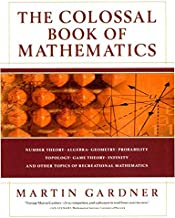 The Colossal Book of Mathematics: Classic Puzzles, Paradoxes, and Problems