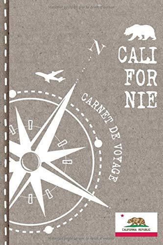 Californie Carnet de Voyage: Cahier de Voyageurs Dot Grid Pointillé A5 - Dotted Journal de bord pour Ecrir. Livre pour l'écriture, dessiner. Souvenirs d'activités vacances - Notebook á points
