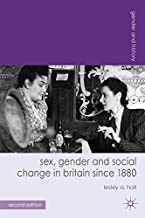 Sex, Gender and Social Change in Britain since 1880 (Gender and History)
