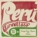 Peru Maravilloso: Vintage Latin, Tropical And Cumbia (import)