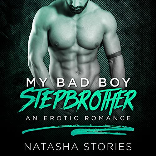 My Bad Boy Stepbrother Audiobook By Natasha Stories cover art