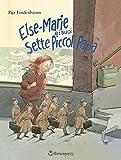 Else-Marie e i suoi sette piccoli papà. Ediz. a colori