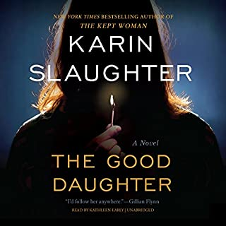 The Good Daughter     A Novel              Written by:                                                                                                                                 Karin Slaughter                               Narrated by:                                                                                                                                 Kathleen Early                      Length: 17 hrs and 52 mins     328 ratings     Overall 4.5
