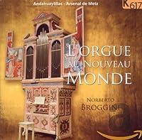17世紀までに作曲されたオルガン作品集 (L'orgue Au Nouveau Monde / Noberto Broggini) [輸入盤]