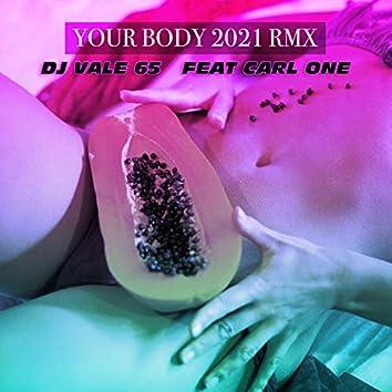 Your Body (2021 Remix)