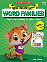 Word Families Grades K-1: 10 Playful Units That Teach Key Spelling Patterns (Little Learner Packets)