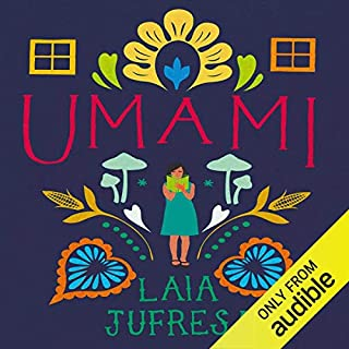 Umami                   Written by:                                                                                                                                 Laia Jufresa,                                                                                        Sophie Hughes - translator                               Narrated by:                                                                                                                                 Karina Fernandez                      Length: 7 hrs and 13 mins     10 ratings     Overall 3.6