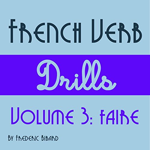 French Verb Drills Featuring the Verb Faire audiobook cover art
