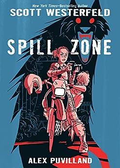 Spill Zone Book 1 by [Scott Westerfeld, Alex Puvilland]